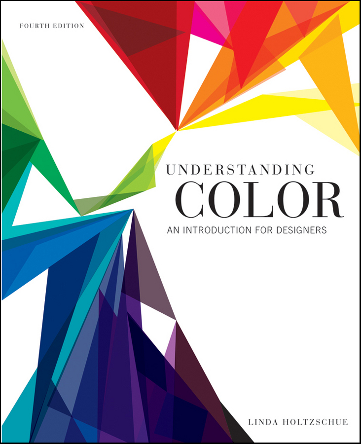 Understanding Color By: Linda Holtzschue