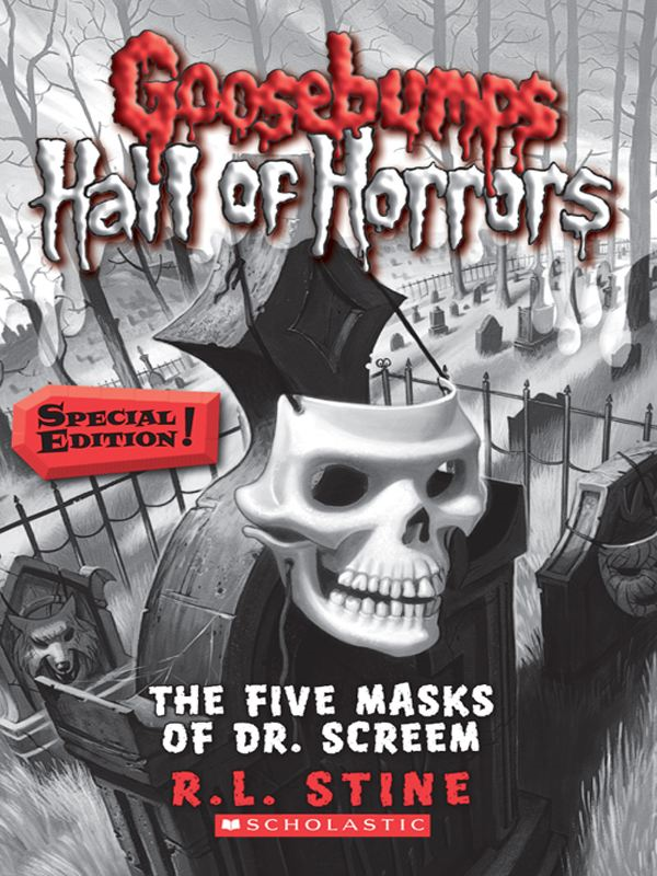 Goosebumps Hall of Horrors #3: The Five Masks of Dr. Screem: Special Edition By: R.L. Stine