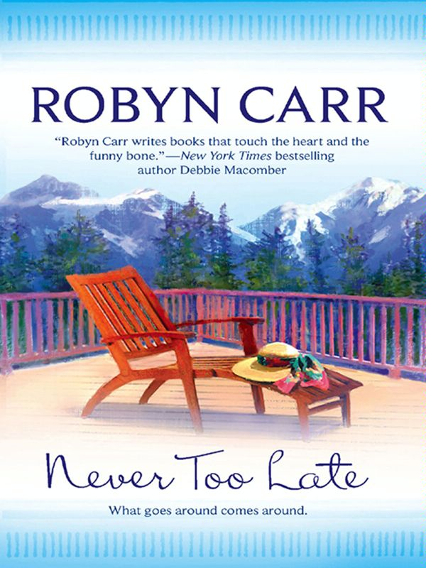 Never Too Late By: Robyn Carr