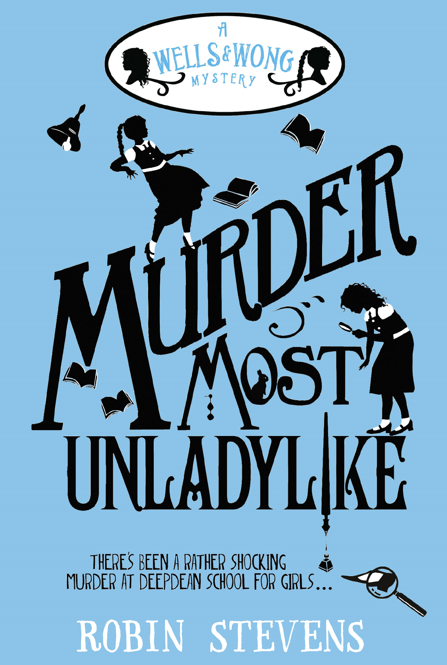 Murder Most Unladylike A Wells and Wong Mystery