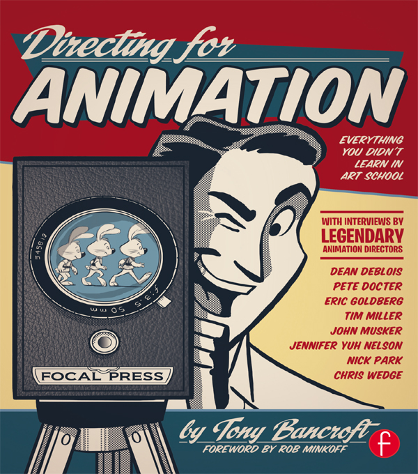 Directing for Animation Everything You Didn't Learn in Art School