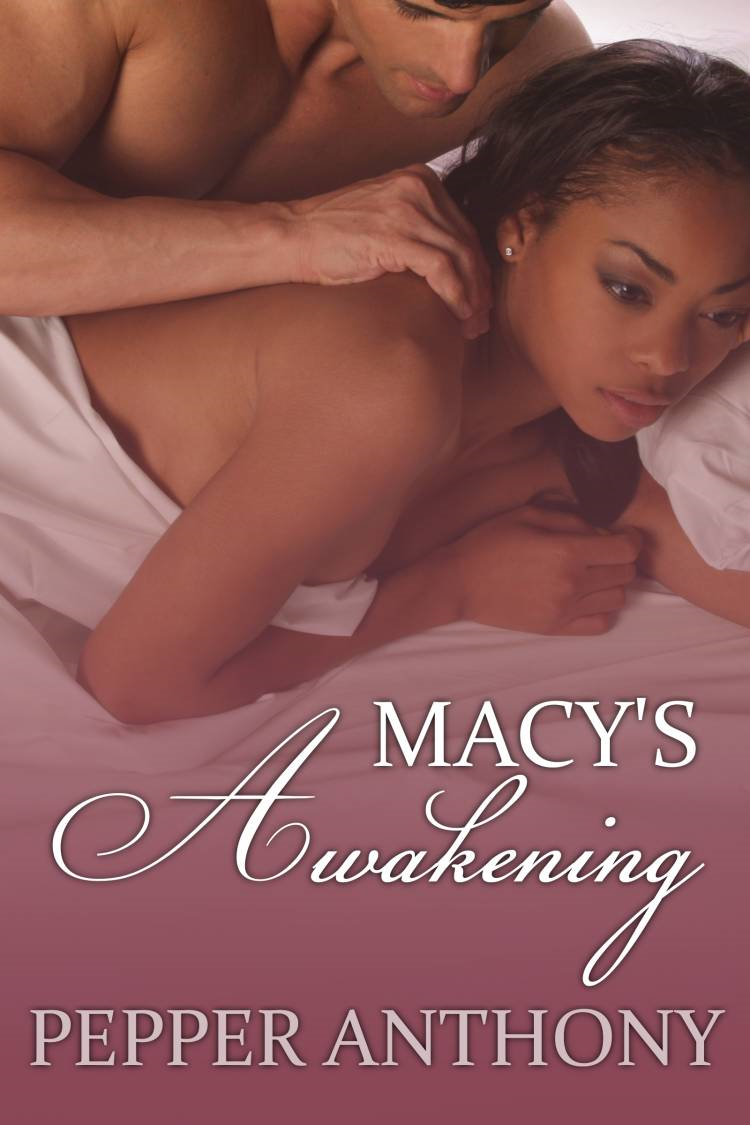 Macy's Awakening By: Pepper Anthony