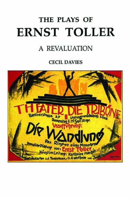 The Plays of Ernst Toller A Revaluation