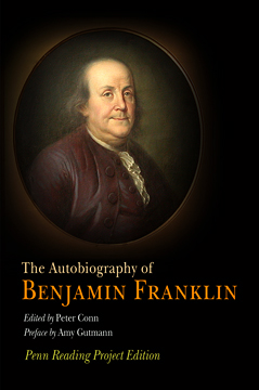 The Autobiography of Benjamin Franklin By: Amy Gutmann,Benjamin Franklin