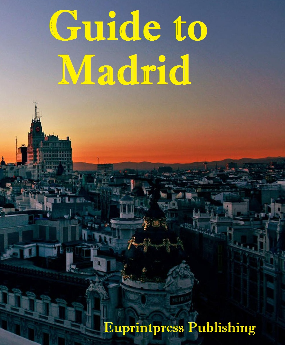 Guide to Madrid By: Euprintpress Publishing