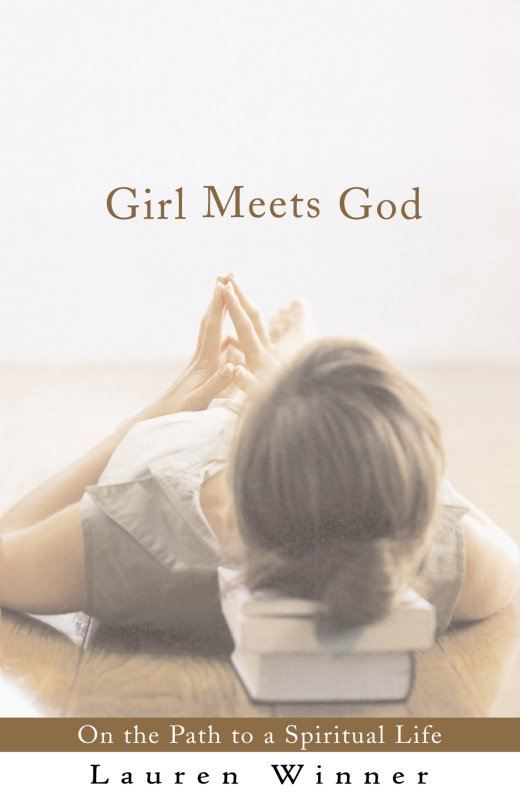Girl Meets God By: Lauren F. Winner