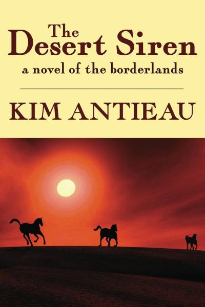 The Desert Siren By: Kim Antieau
