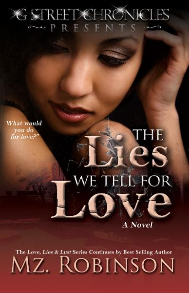 The Lies We Tell for Love (The Love, Lies & Lust Series) By: Mz Robinson