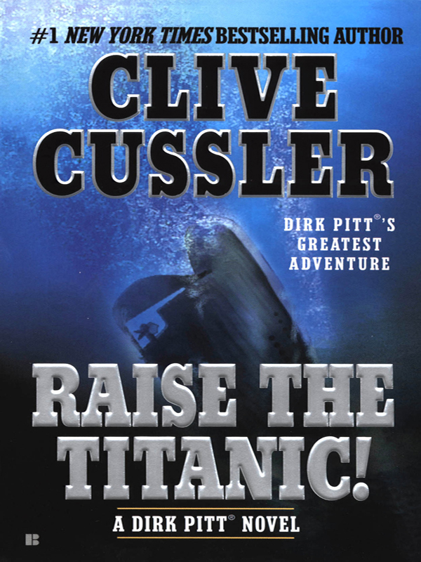 Raise the Titanic! By: Clive Cussler