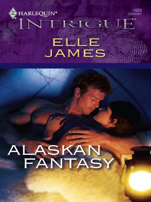 Alaskan Fantasy By: Elle James