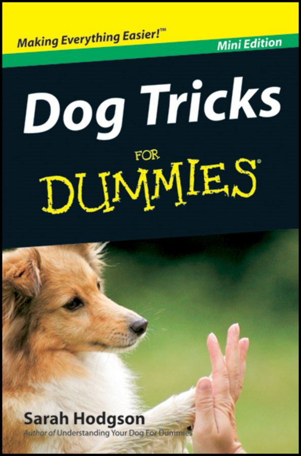 Dog Tricks For Dummies®, Mini Edition By: Sarah Hodgson