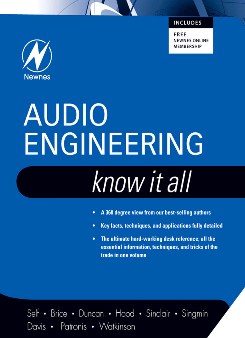 Audio Engineering: Know It All By: Andrew Singmin,Ben Duncan,Don Davis,Douglas Self,Eugene Patronis,Ian Sinclair,John Linsley Hood,John Watkinson,Richard Brice