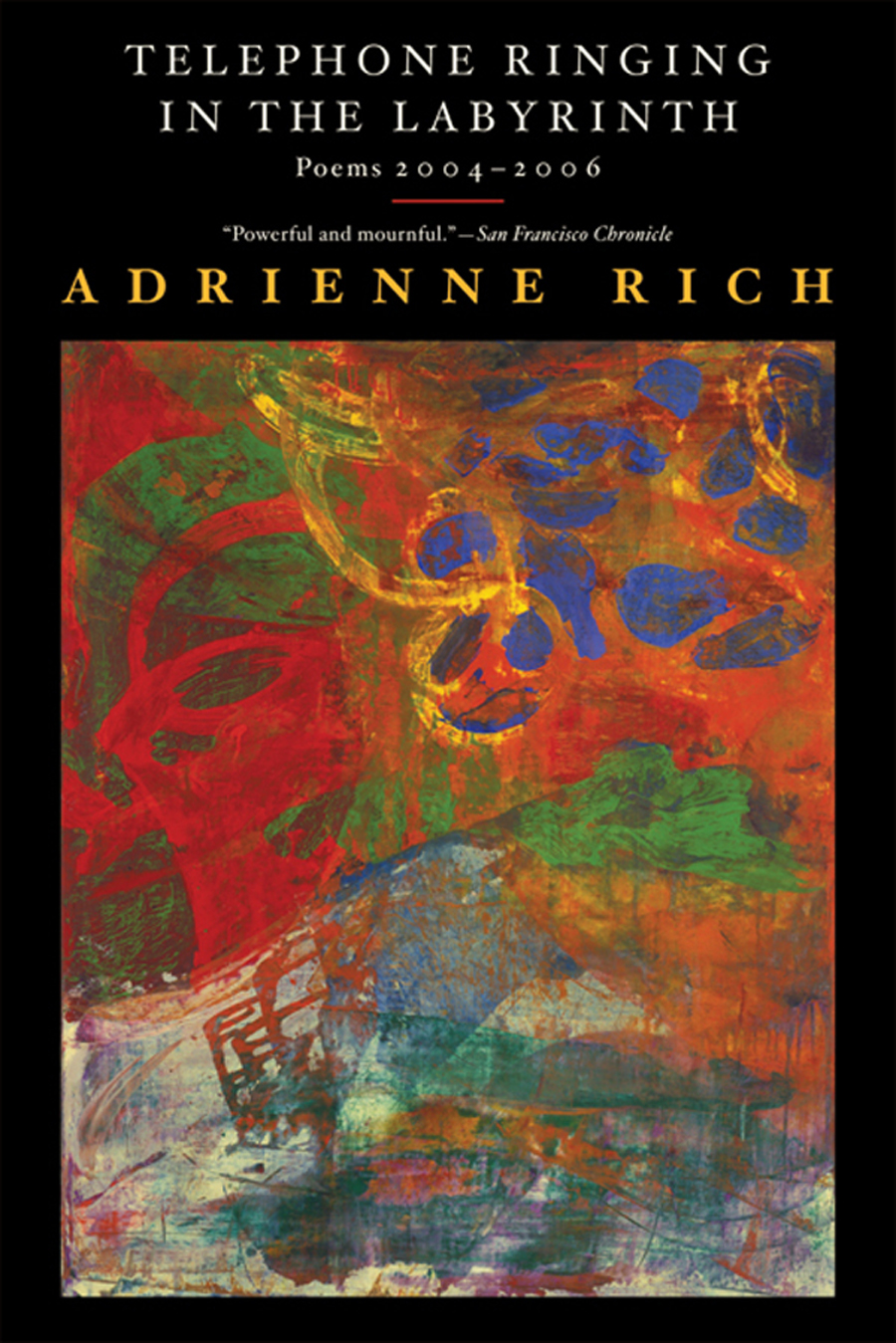 Telephone Ringing in the Labyrinth: Poems 2004-2006 By: Adrienne Rich