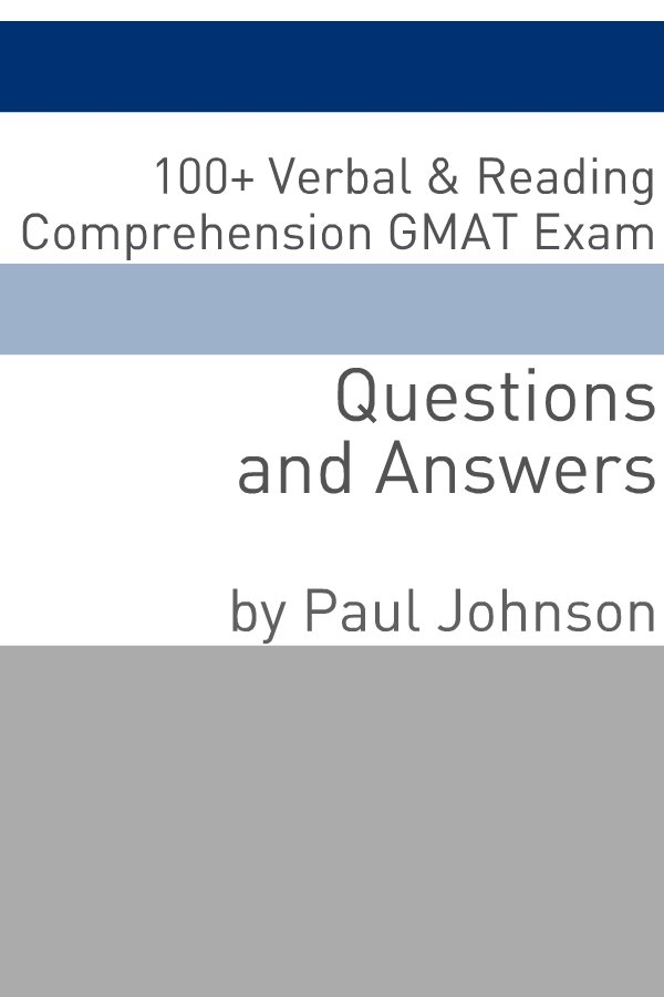 100+ Verbal & Reading Comprehension GMAT Exam Questions and Answers