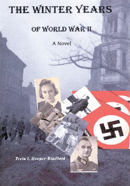 The Winter Years of World War II By: Freia Hooper-Bradford