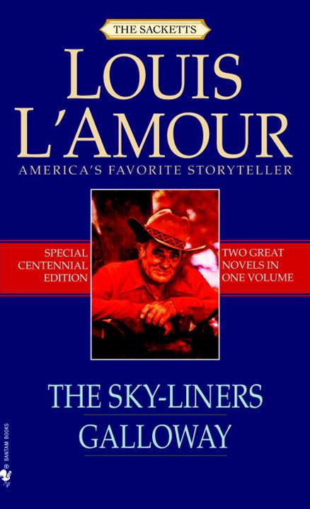 The Sky-Liners and Galloway (2-Book Bundle) By: Louis L'Amour