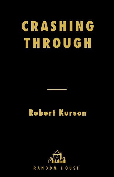 Crashing Through By: Robert Kurson