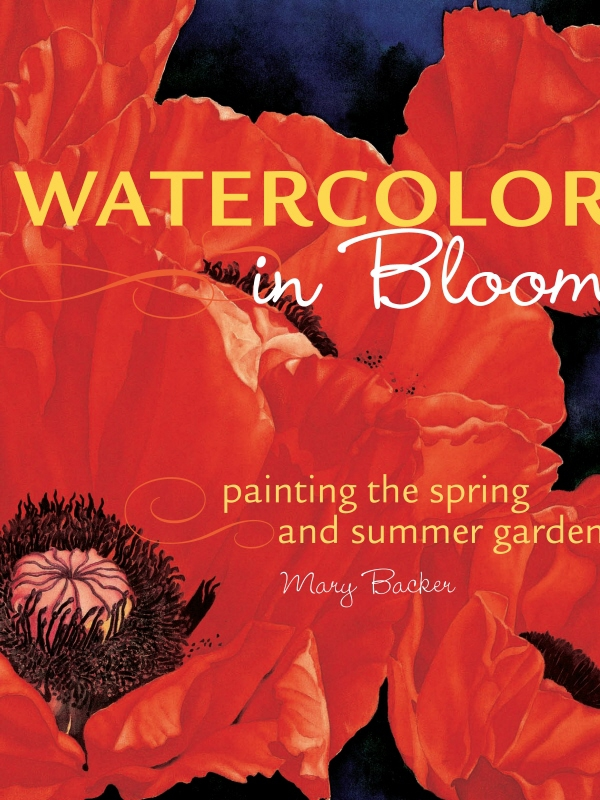 Watercolor in Bloom Painting the Spring and Summer Garden