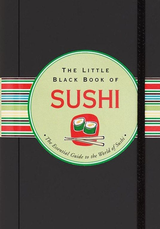 The Little Black Book of Sushi By: Day Zschock