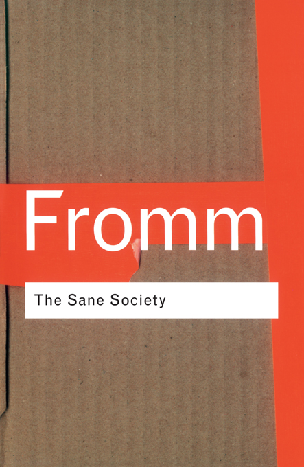 The Sane Society By: Erich Fromm