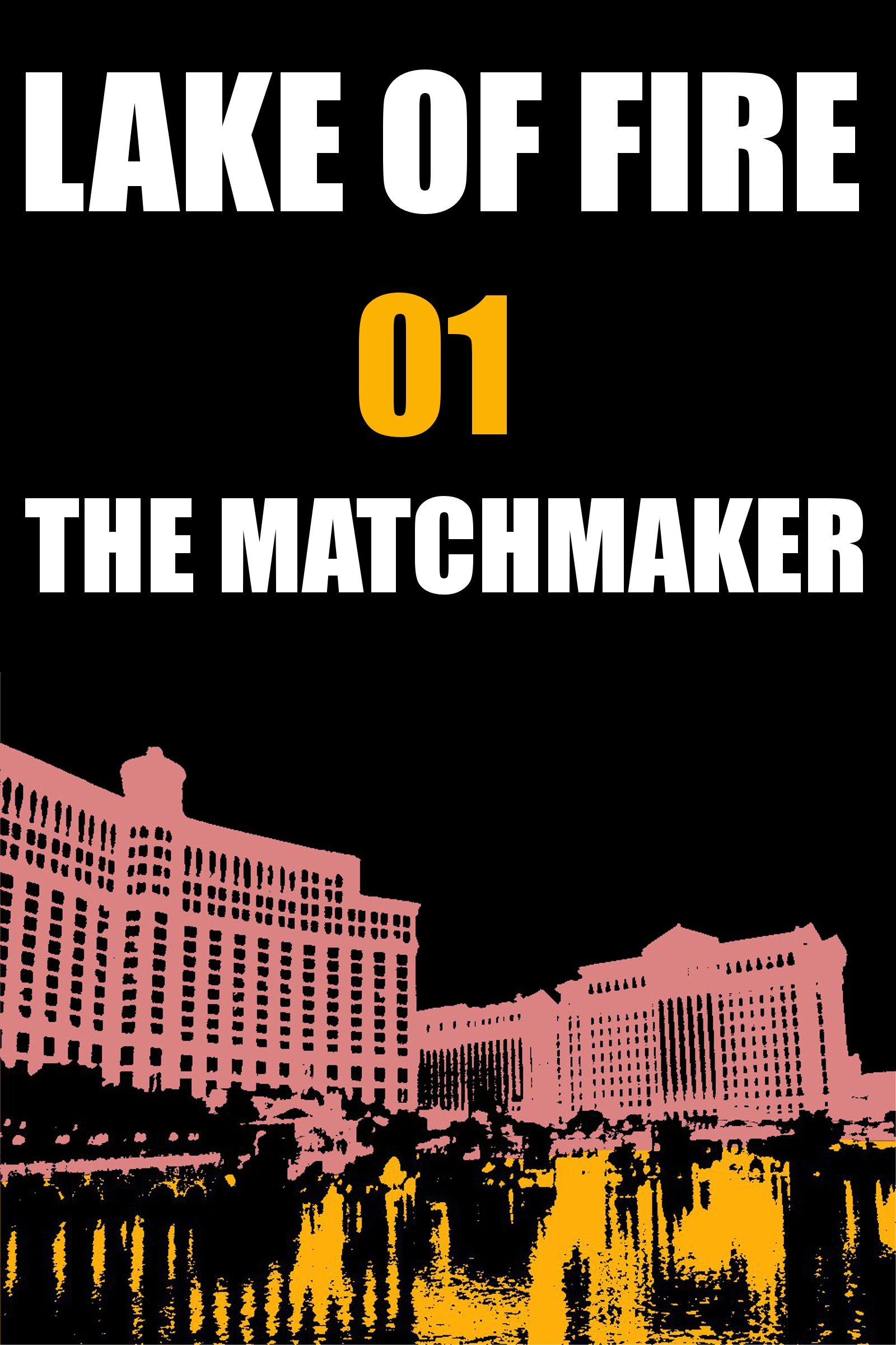 Lake of Fire: 01 - The Matchmaker