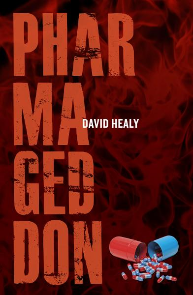 Pharmageddon By: David Healy