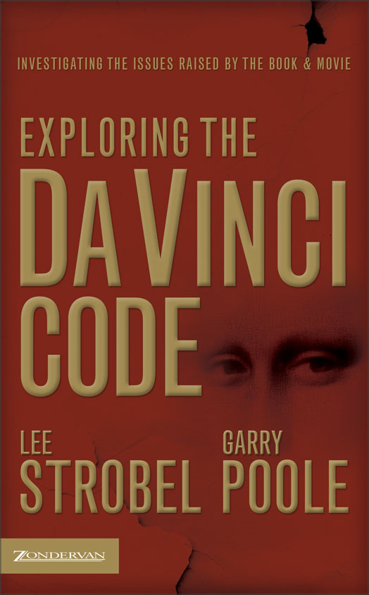 Exploring the Da Vinci Code By: Garry   Poole,Lee   Strobel