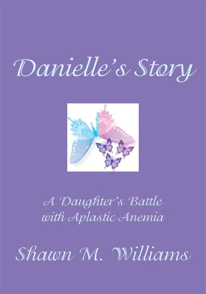 Danielle's Story By: Shawn M. Williams