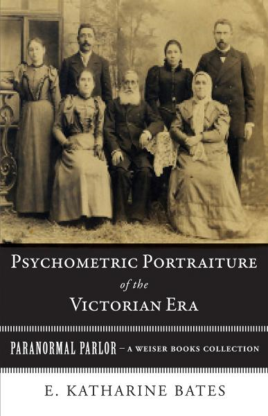Psychometric Portraiture of the Victorian Era By: Bates, E. Katherine,Ventura, Varla
