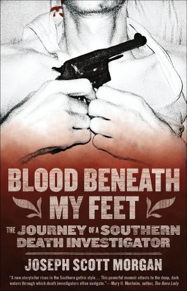 Blood Beneath My Feet By: Joseph  Scott Morgan