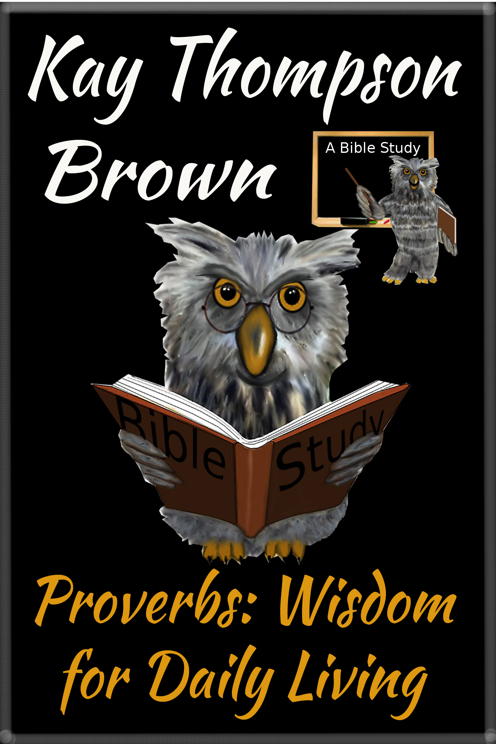 Proverbs: Wisdom for Daily Living