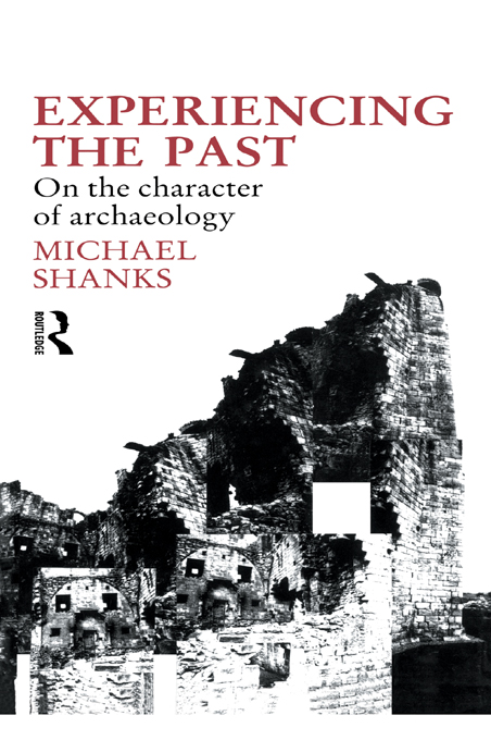 Experiencing the Past On the Character of Archaeology