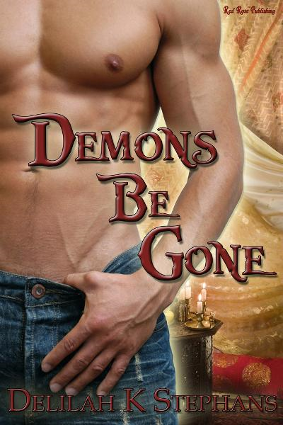 Demons Be Gone By: Delilah K. Stephans