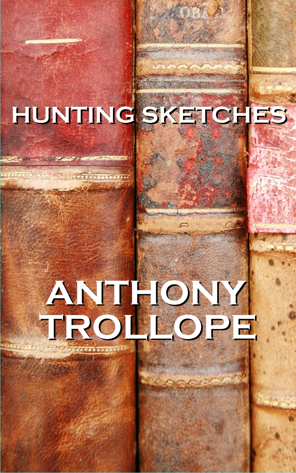 Hunting Sketches, By Anthony Trollope