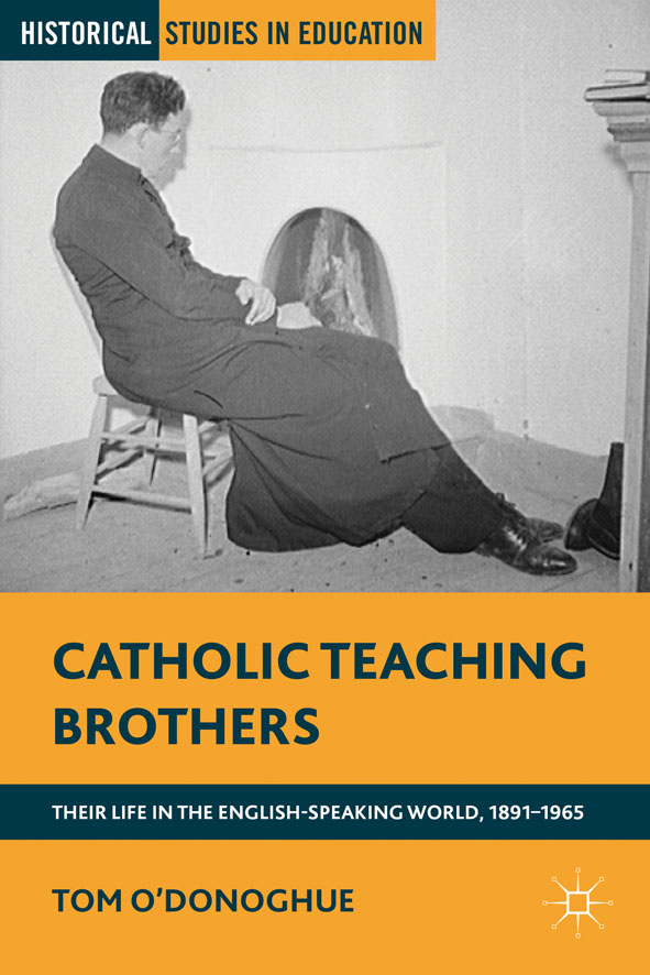 Catholic Teaching Brothers Their Life in the English-Speaking World,  1891-1965