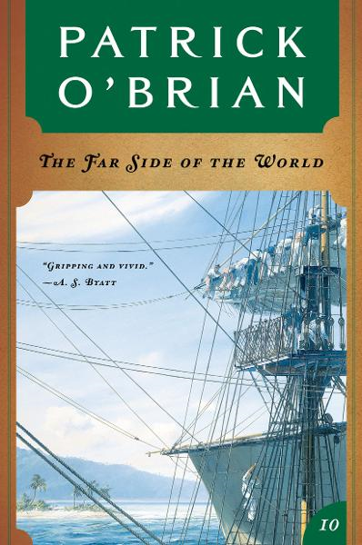 The Far Side of the World (Vol. Book 10)  (Aubrey/Maturin Novels) By: Patrick O'Brian