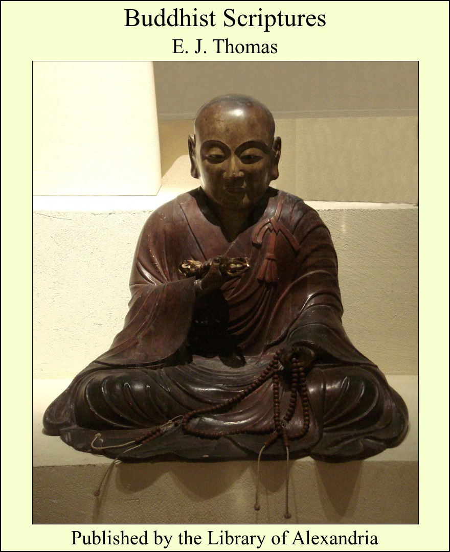 Buddhist Scriptures By: E. J. Thomas