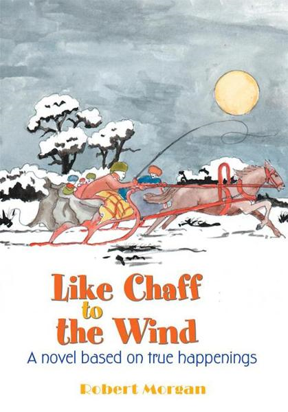 Like Chaff to the Wind By: Robert Morgan
