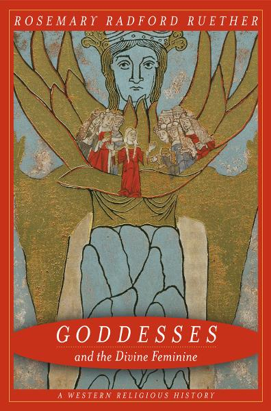 Goddesses and the Divine Feminine By: Rosemary Ruether