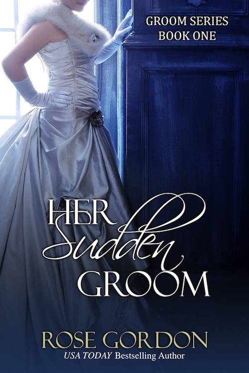 Her Sudden Groom (Historical Regency Romance) By: Rose Gordon