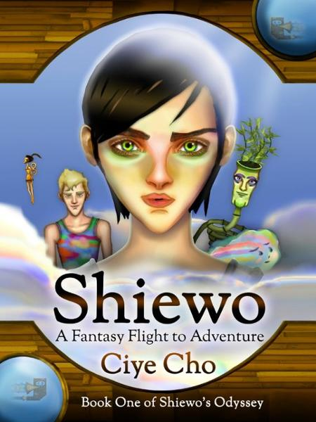 Shiewo: A Fantasy Flight to Adventure (Book One of Shiewo's Odyssey)