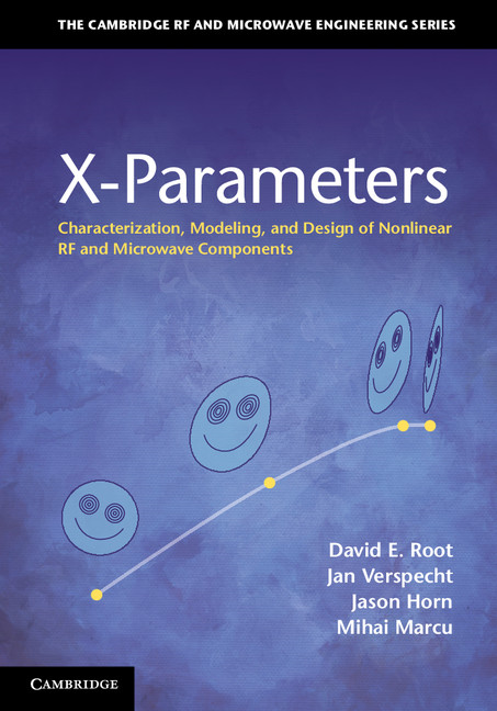 X-Parameters Characterization,  Modeling,  and Design of Nonlinear RF and Microwave Components