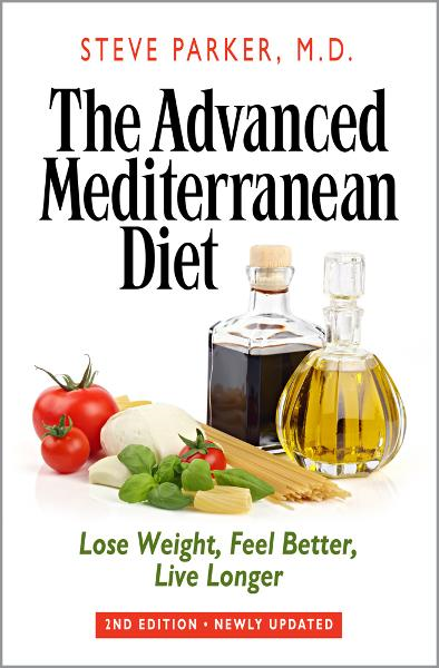 The Advanced Mediterranean Diet: Lose Weight, Feel Better, Live Longer (2nd Edition)