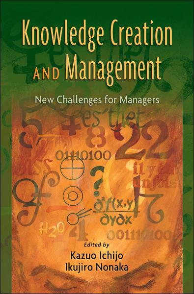 Knowledge Creation and Management:New Challenges for Managers