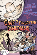 Plastic Babyheads From Outer Space: Book Three, The Cave Of Forgotten Comedians