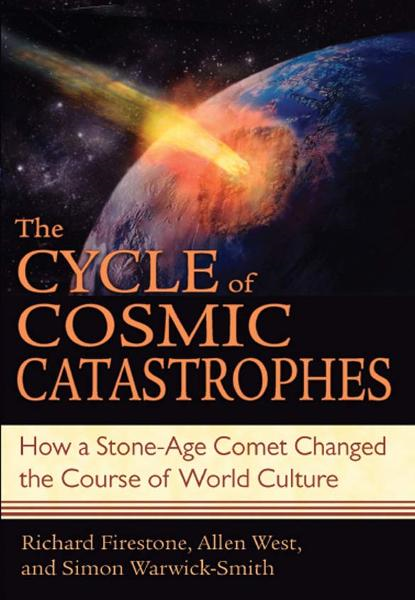 The Cycle of Cosmic Catastrophes: How a Stone-Age Comet Changed the Course of World Culture