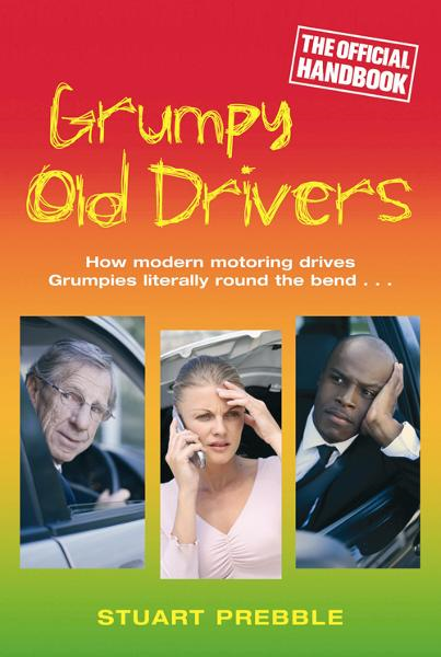 Grumpy Old Drivers The Official Handbook