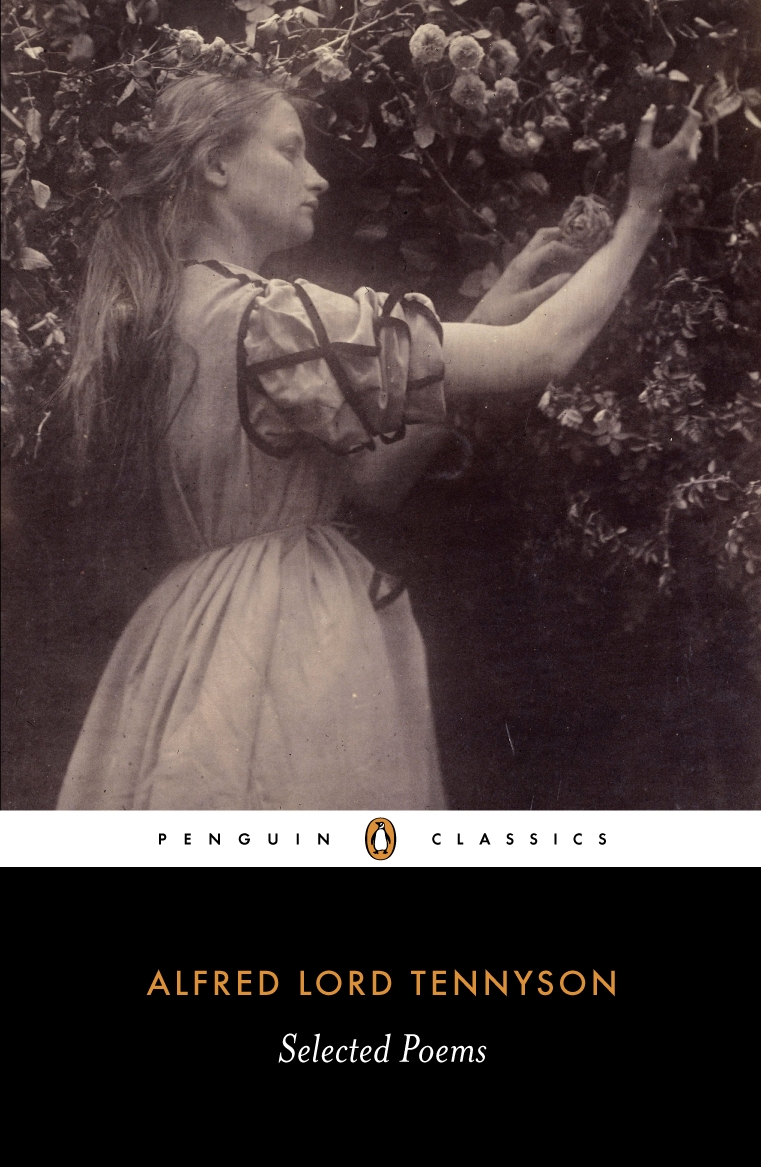 Selected Poems: Tennyson By: Alfred Lord Tennyson