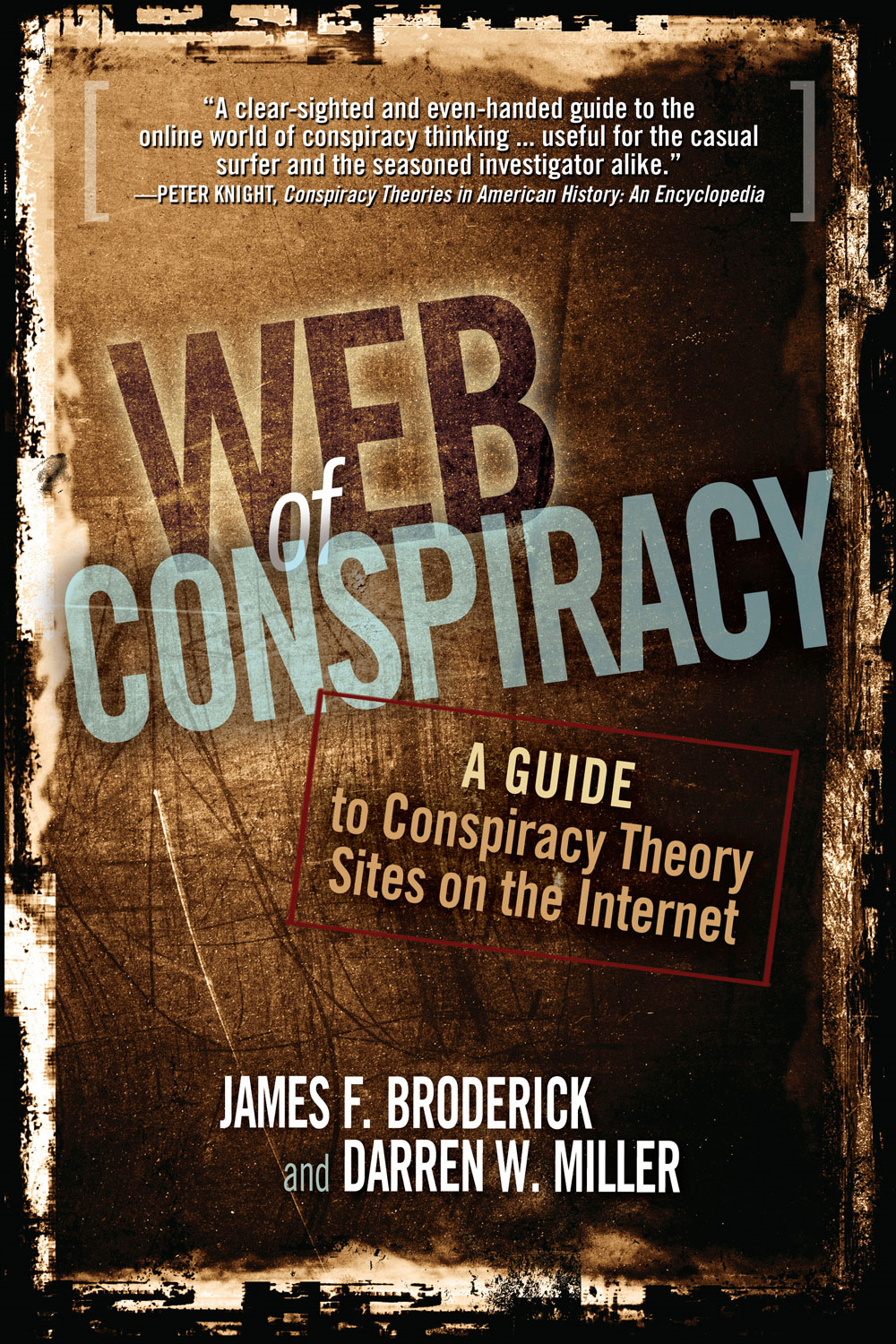 Web of Conspiracy: A Guide to Conspiracy Theory Sites on the Internet By: Darren W. Miller,James F. Broderick