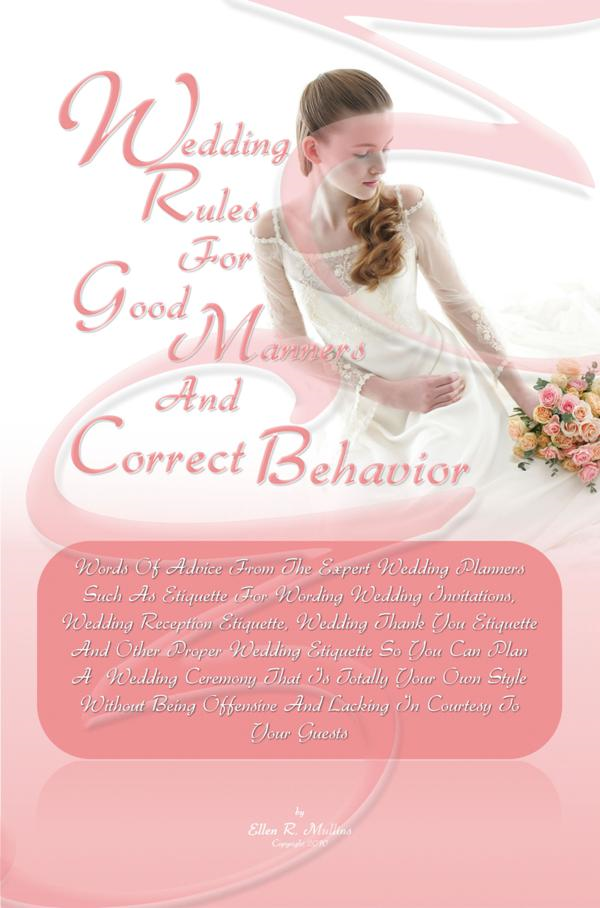 Wedding Rules For Good Manners And Correct Behavior By: Ellen R. Mullins